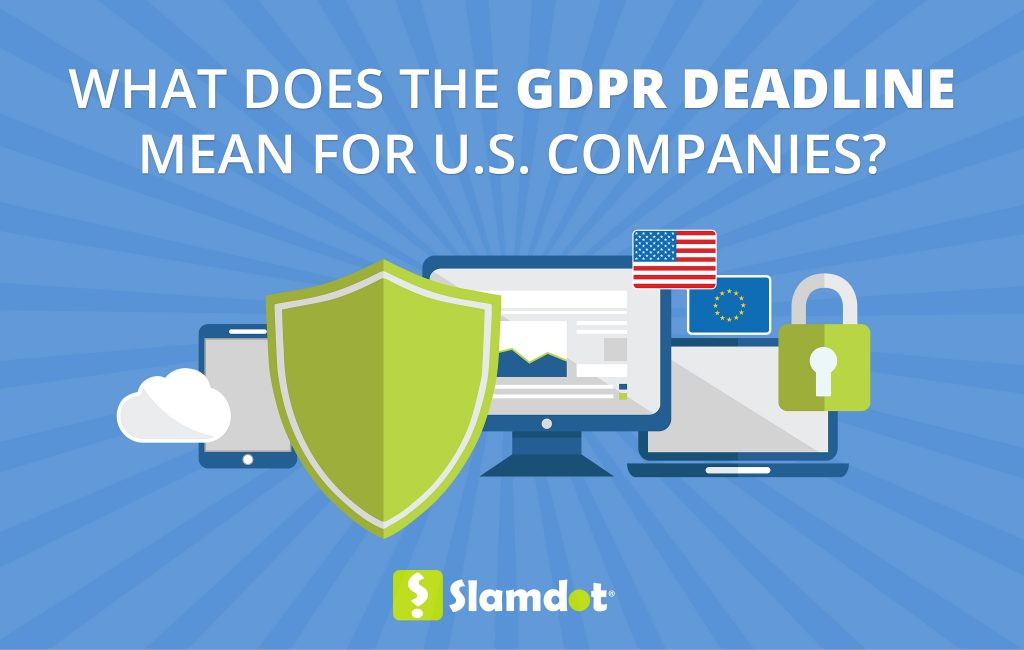 What Does the GDPR Deadline Mean for U.S. Companies?