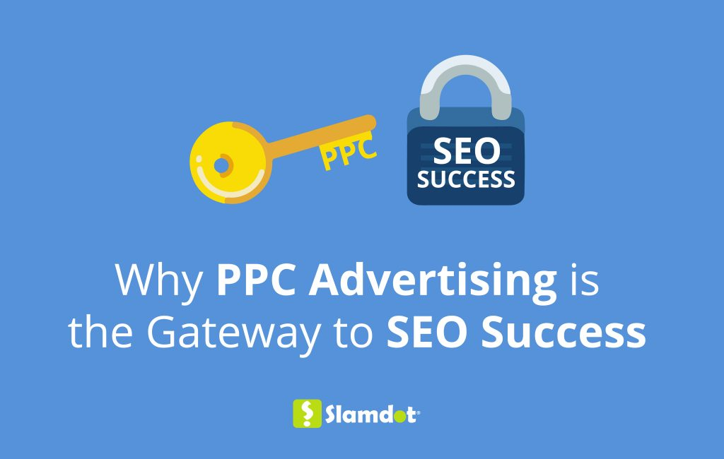 Why PPC Advertising is the Gateway to SEO Success