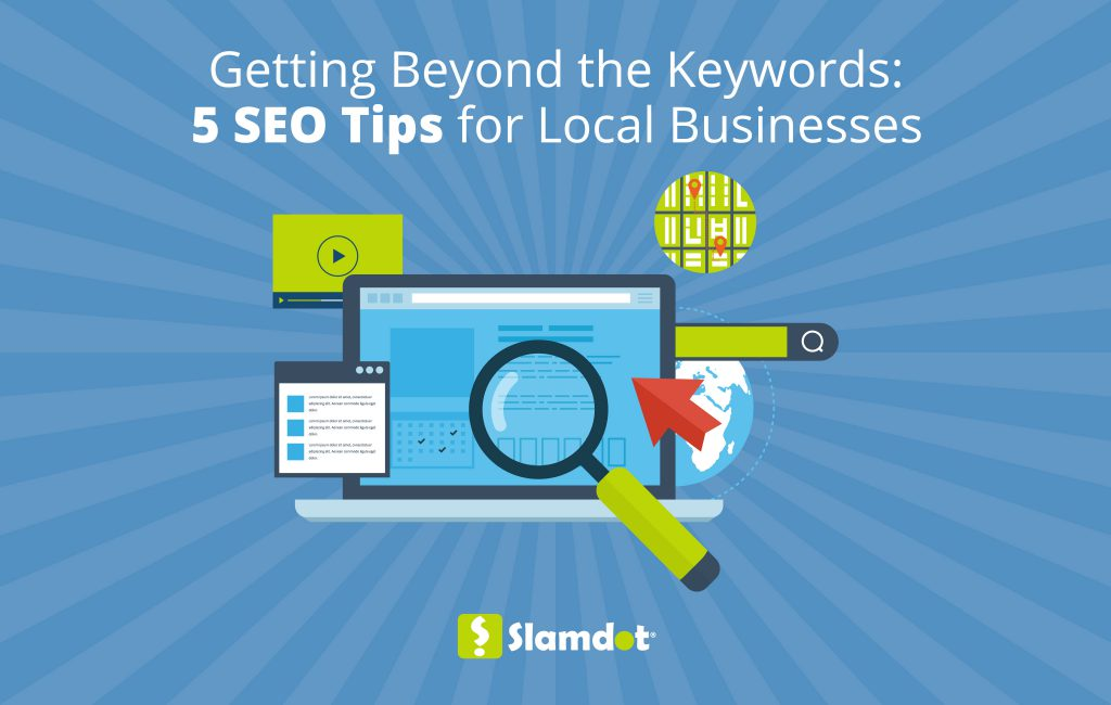 Getting Beyond the Keywords: 5 SEO Tips for Local Businesses