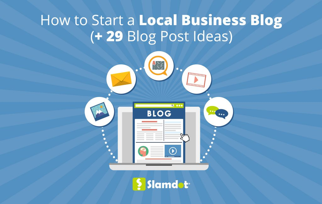 How to Start a Local Business Blog [+29 Blog Post Ideas]
